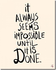 seems impossible until it's done