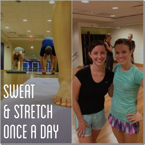 sweat and stretch once a day