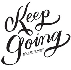 Keep going no matter what