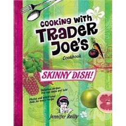 Skinny Dish Cooking with trader Joe's